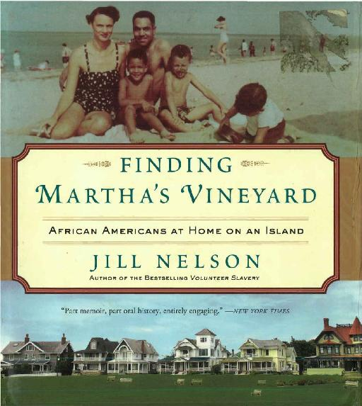 Finding Martha's Vineyard African Americans at Home on an Island by Jill Nelson , Alison Shaw