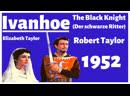 IVANHOE Der schwarze Ritter 1952 (GERMAN) mit Robert Taylor, Elizabeth Taylor