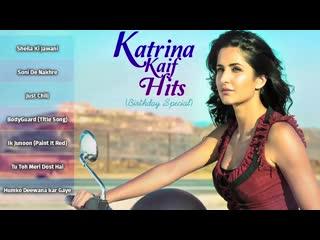Katrina Kaif Hits (Birthday Special) - Songs