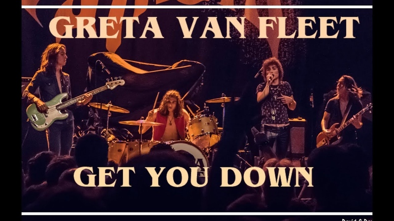 Greta Van Fleet Get You Down Live 2017 HD