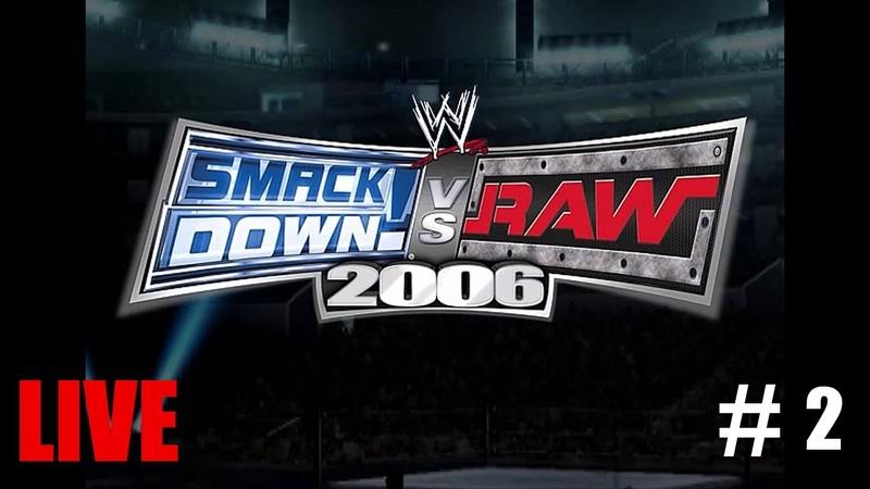 LIVE WWE SmackDown vs RAW 2006 СЕЗОН ► 2