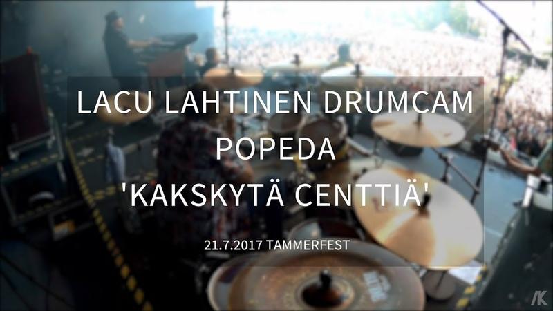 Lacu Lahtinen Popeda Drumcam 'Kakskytä Centtiä' Tammerfest 21 7 2017 Tampere