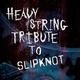 Slipknot Heavy String Tribute - Before I Forget