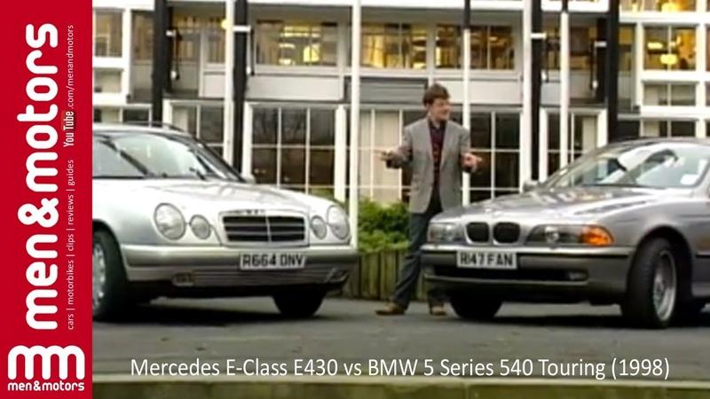 Mercedes E Class E430 vs BMW 5 Series 540 Touring 1998