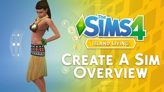The Sims 4 Island Living: FULL Create A Sim Overview