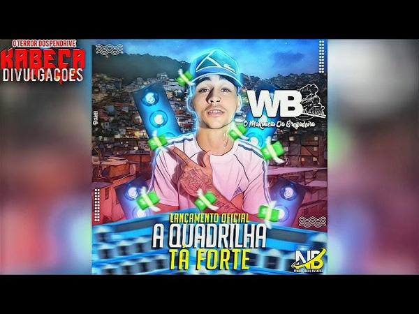 WB A QUADRILHA TÁ FORTE ' Lançamento 2019