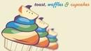 Toast Waffles Cupcakes MLP SONG REMIX