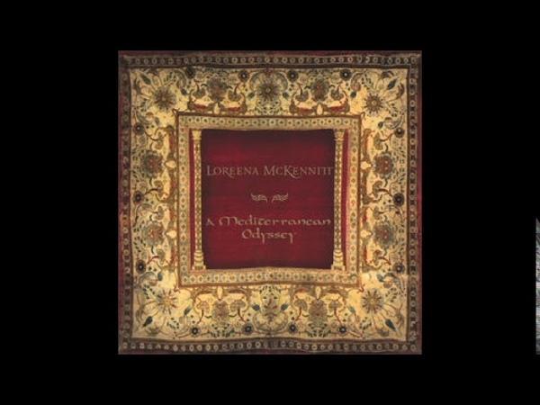 Loreena McKennitt A Mediterranean Odyssey Full Album
