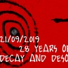 28 YEARS OF DESOLATION and DECAY + 26 GOOD YEARS