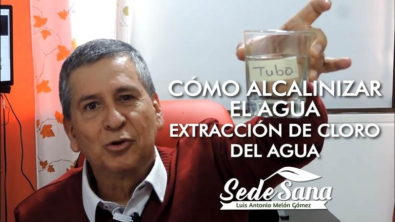 SS2 CÓMO ALCALINIZAR EL AGUA EXTRACCIÓN DE CLORO DEL AGUA LUIS ANTONIO MELÓN GÓMEZ
