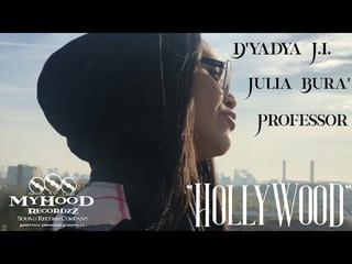 "D'yadya J.i. | Julia Bura' | Professor - ""Hollywood"" (Official Music Video) 2020"