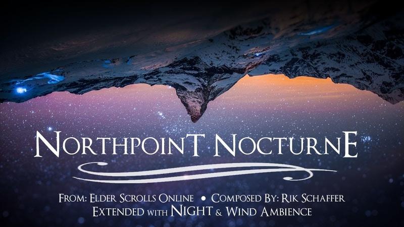 Rik Schaffer Elder Scrolls Online Northpoint Nocturne Extended with Night Wind Ambience