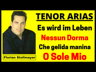 Es wird im Leben, Nessun Dorma, Che gelida manina and O Sole Mio (Florian Stollmayer Tenor)
