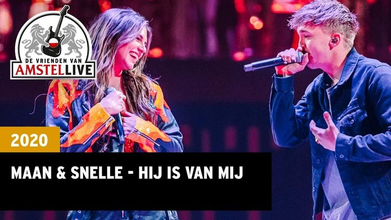 Snelle Maan - Hij Is Van Mij | 2020 | Vrienden van Amstel LIVE