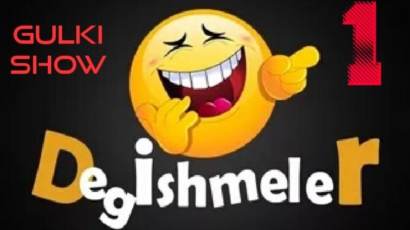 Degishmeler 1 bolum gulki show Turkmen prikol 2019
