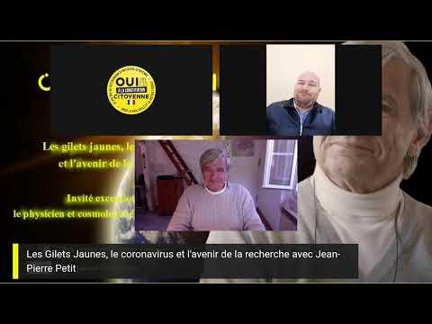 Les Gilets Jaunes le coronavirus et l'avenir de la recherche avec Jean Pierre Petit