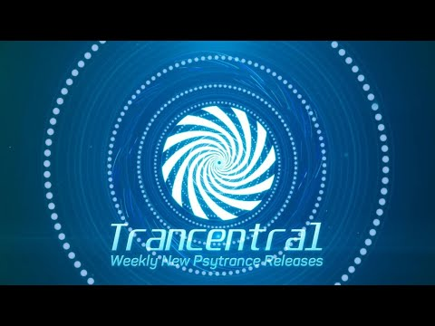 Trancentral New Psytrance Releases Week 1 January 2020