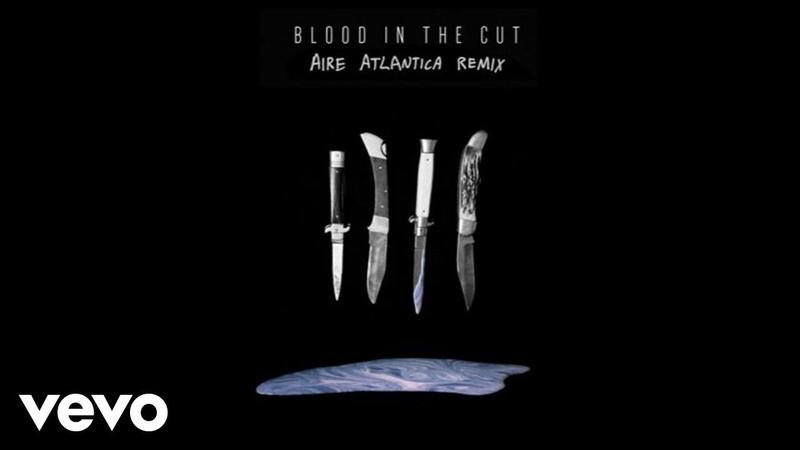 Blood In The Cut Aire Atlantica Remix Audio