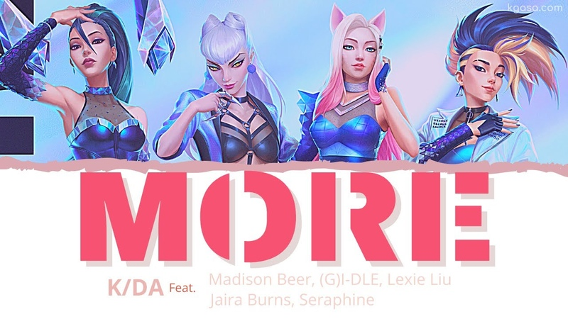 K DA MORE Lyrics Feat Madison Beer G I DLE Lexie Liu Jaira Burns Seraphine