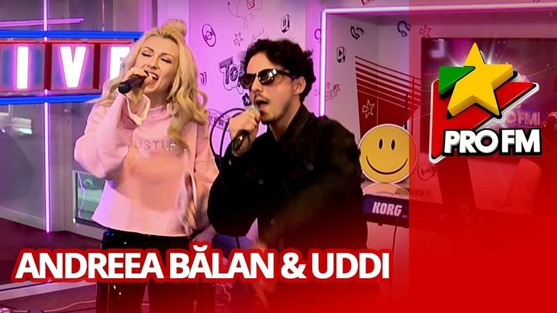 Andreea Balan feat Uddi Iti mai aduci aminte ProFM LIVE Session