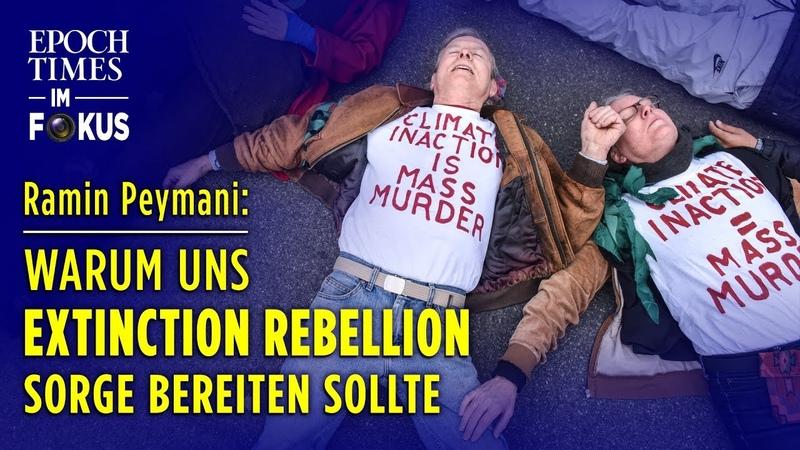 Extinction Rebellion Warum uns die weltweite Umsturzbewegung Sorge bereiten sollte ET im Fokus