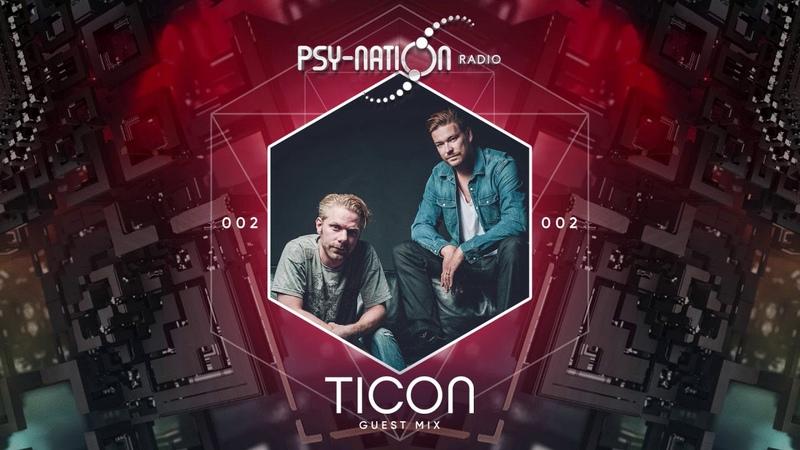 Ticon Psy Nation Radio 002 exclusive mix