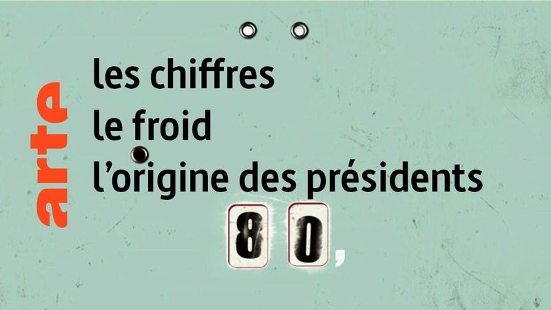 Les chiffres le froid l'origine des présidents Karambolage ARTE