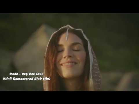 Dado - Cry For Love (Vinil Remastered Club Mix) ™(Trance Video) HD
