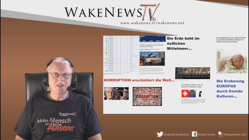 Die Erde bebt, Horden nach Europa, Korruption erschüttert die Welt- Wake News RadioTV 20191126