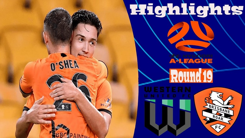Western United vs Brisbane Roar Highlights All Goals Hyundai A-League 16.02.2020