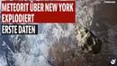 Meteorit über New York explodiert Erste Daten