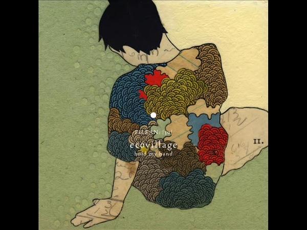 Ecovillage - Hold My Hand [Full Album]