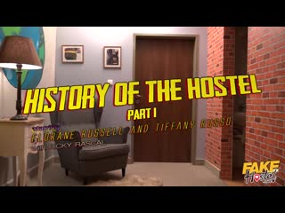 FakeHostel 19 12 13 Tiffany Rousso & Florane Russell - History Of The Hostel Part 1
