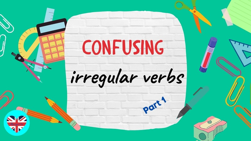 Confusing Irr Verbs Part 1
