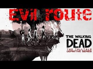 Запись стрима The Walking Dead The Telltale Definitive Series EVIL ROUTE часть 13