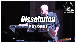 [2018/2019] Mark Cetilia - Dissolution Live at Issue Project Room