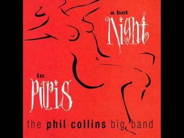 THE PHIL COLLINS BIG BAND Feat GEORGE DUKE Pick Up The Pieces