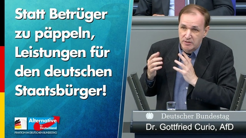 Statt Betrüger zu päppeln, Leistungen für den deutschen Staatsbürger! - Gottfried Curio