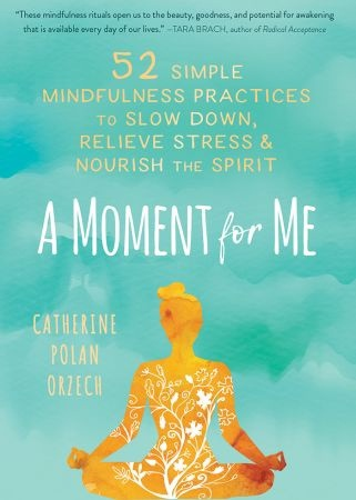 A Moment for Me - Catherine Polan Orzech