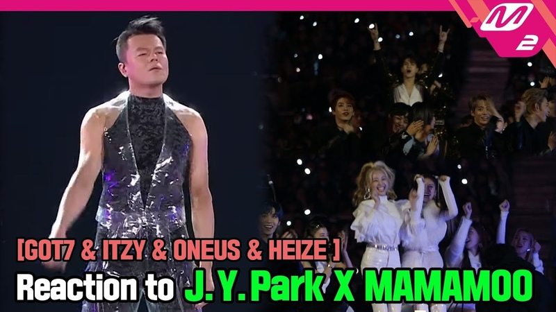 Reaction Cam GOT7 ITZY ONEUS HEIZE Reaction to X MAMAMOO 박진영X마마무 l 2019MAMA x M2