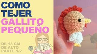 Como tejer Gallito pequeño amigurumi crochet - paso a paso en ESPAÑOL Parte 1/2 - ENG SUBS