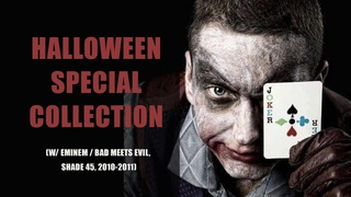 Halloween Special Collection (w/ Eminem / Bad Meets Evil, Shade 45, 2010-2011)