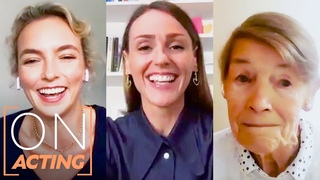 Jodie Comer, Suranne Jones & Glenda Jackson on What Attracted Them to Their Roles   On Acting