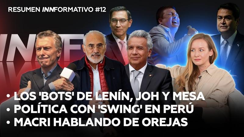 'Bots' desatados en Bolivia Ecuador y Honduras Vizcarra pierde 'swing' y Macri vuelve Resumen 12