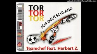 Teamchef feat. Herbert Z. - Tor Für Deutschland (Radio-Mix)