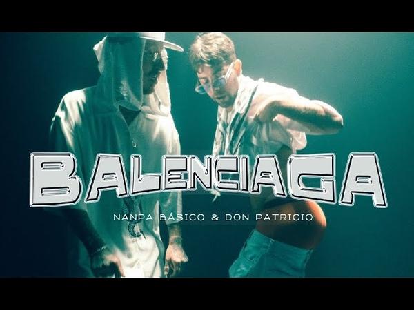 Nanpa Básico Don Patricio Balenciaga Video Oficial