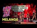 Melange ★ Project818 Russian Dance Festival 2019 ★