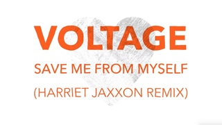 Voltage - Save Me From Myself (Harriet Jaxxon Remix)