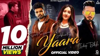 Sumit Goswami : Yaara (Full Video) | Indeep Bakshi | Ashnoor Kaur | Deepesh Goyal | Hindi New Song