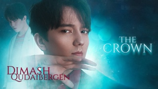 Dimash - The Crown (迪玛希)